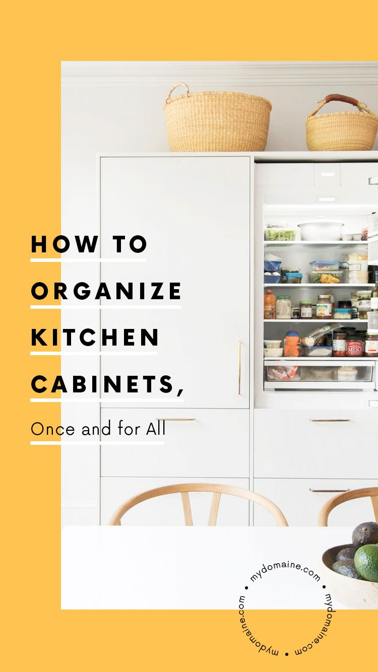 How To Organize Kitchen Cabinets According To Experts Organizing - Best way to organize kitchen cabinets