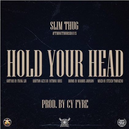 Slim Thug | Hold Your Head | Audio- http://getmybuzzup.com/wp-content/uploads/2012/11/09-420x420.png-  New track from Slim Thug called