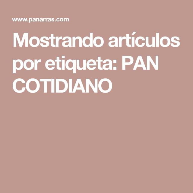 a18f6c9cb Mostrando artículos por etiqueta: PAN COTIDIANO | paner@s | Recetas ...