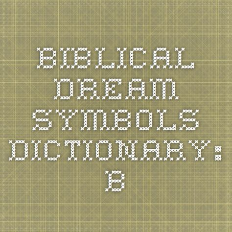Biblical Dream Symbols Dictionary: B | Family | Dream