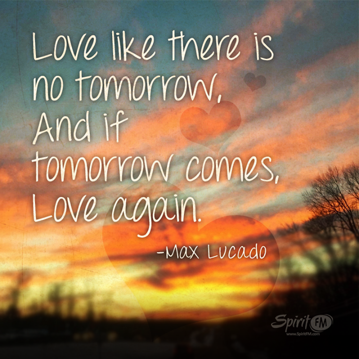 Love Like Theres No Tomorrow Quotes Gesundheit365
