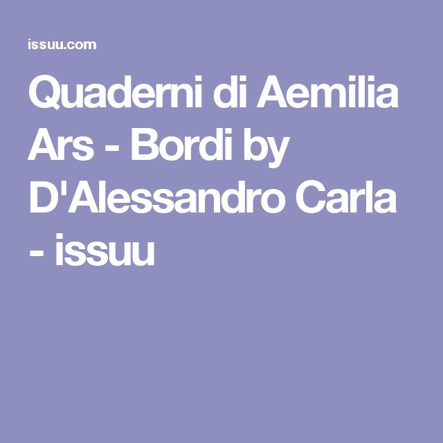 Quaderni di Aemilia Ars - Bordi by D'Alessandro Carla - issuu