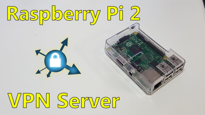 9f53bb286902e4f96569ecec76777f3f - Install Vpn Server On Raspberry Pi