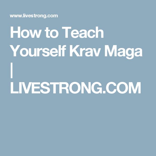 How to Teach Yourself Krav Maga | LIVESTRONG.COM