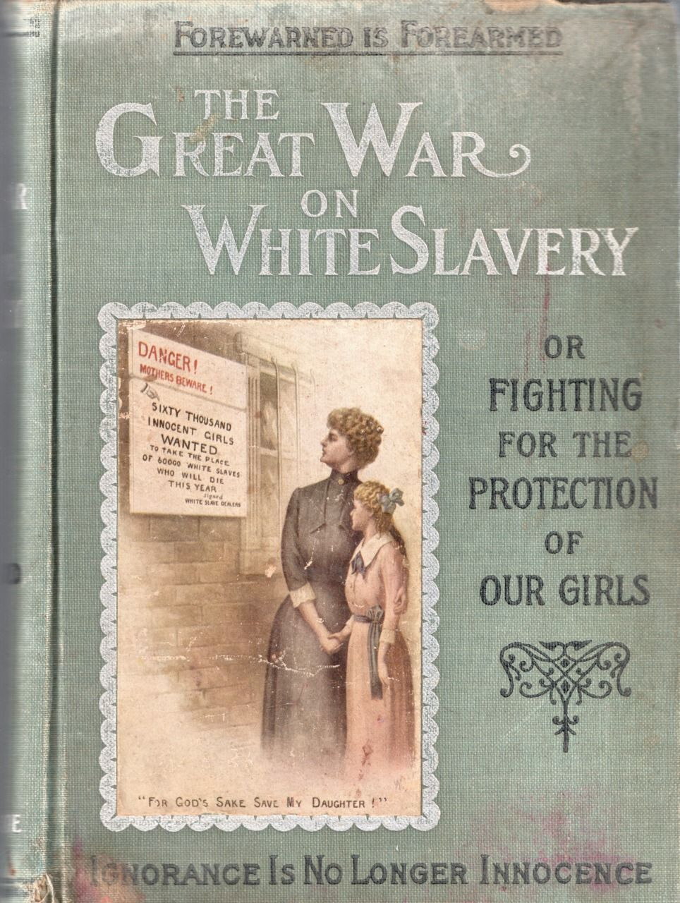 The Great War on White Slavery, by Clifford G. Roe, 1911.