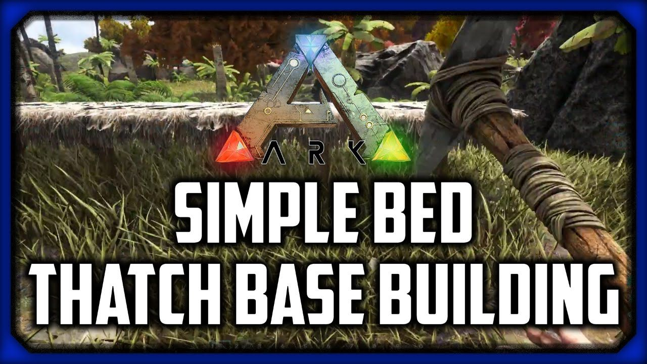 Ark Survival Evolved 1 Simple Bed Thatch Base Building
