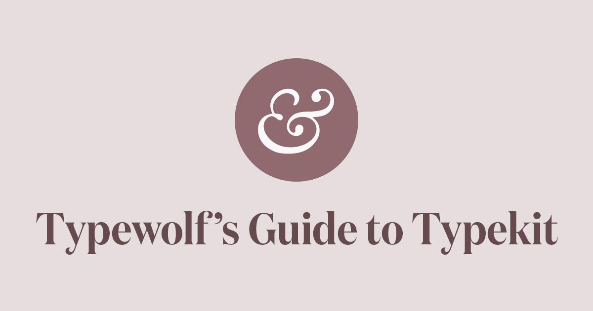 Typewolf's Guide to Typekit   brushes, fonts, patterns