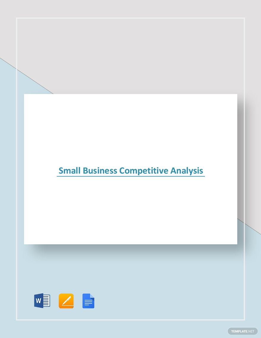 Small Business Competitive Analysis Template Free Pdf Google Docs Word Template Net Competitive Analysis Analysis Small Business