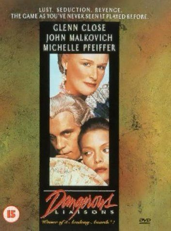 Dangerous Liaisons [1988] ~ Glenn Close, John Malkovich, Michelle Pfeiffer, Uma Thurman. Director, Stephen Frears