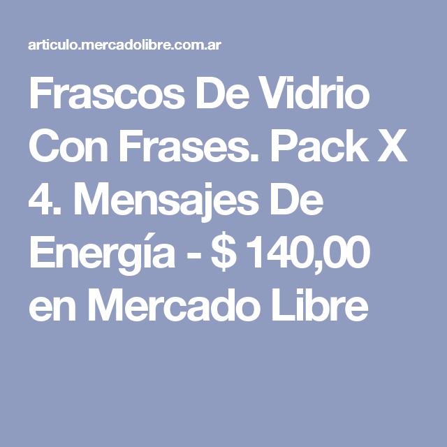 Frascos De Vidrio Con Frases. Pack X 4. Mensajes De Energía - $ 140,00 en Mercado Libre