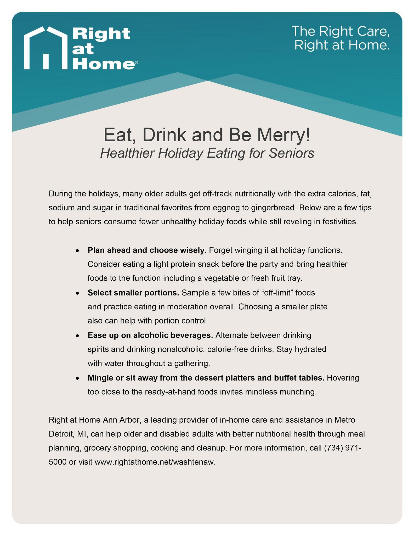 #HomeCare Company #AnnArbor MI - Tips for Eating Healthier During the Holidays   Learn quick tips on how to eat healthier during the holidays in this Ann Arbor Home Care tip sheet. For more articles and information about #seniorcare, home care, and #seniorhealth, visit the Right at Home Ann Arbor blog at www.rightathome.net/washtenaw/blog/. #homehealthcare #holidayeating