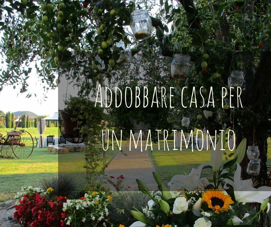 Addobbare Casa Per Un Matrimonio Idee Fiorite Matrimonio In Casa Matrimonio Addobbo