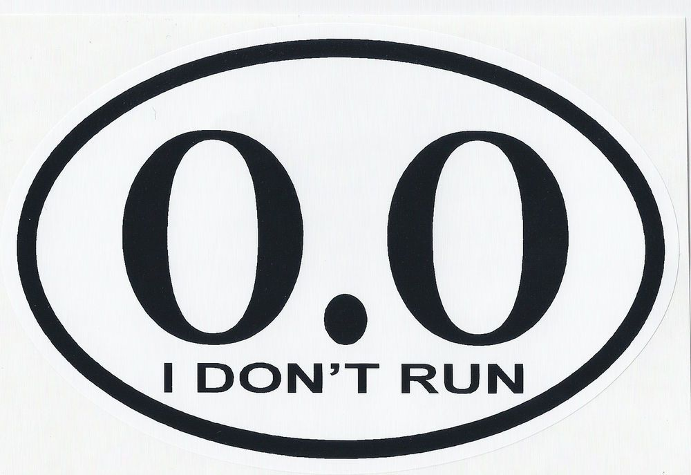0 0 i dont run oval decal bumper sticker large 4x6 image funny 13 1 26 2 jog running 26 2