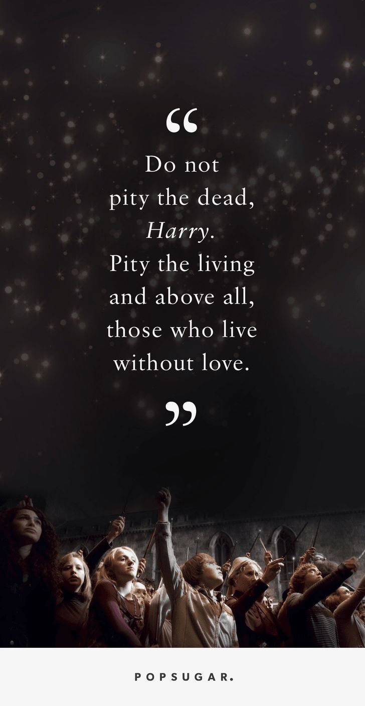Inspirational Quotes Death Loved One These Harry Potter Quotes About Loss Are Helping Us Say Goodbye To