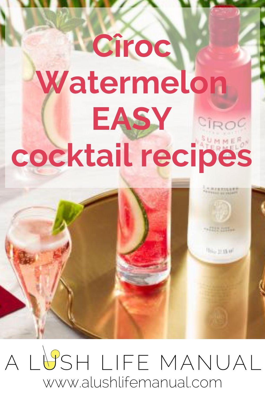 Cîroc Watermelon Easy Cocktail Recipes Watermelon Vodka Cocktail Recipes Easy Ciroc Recipes