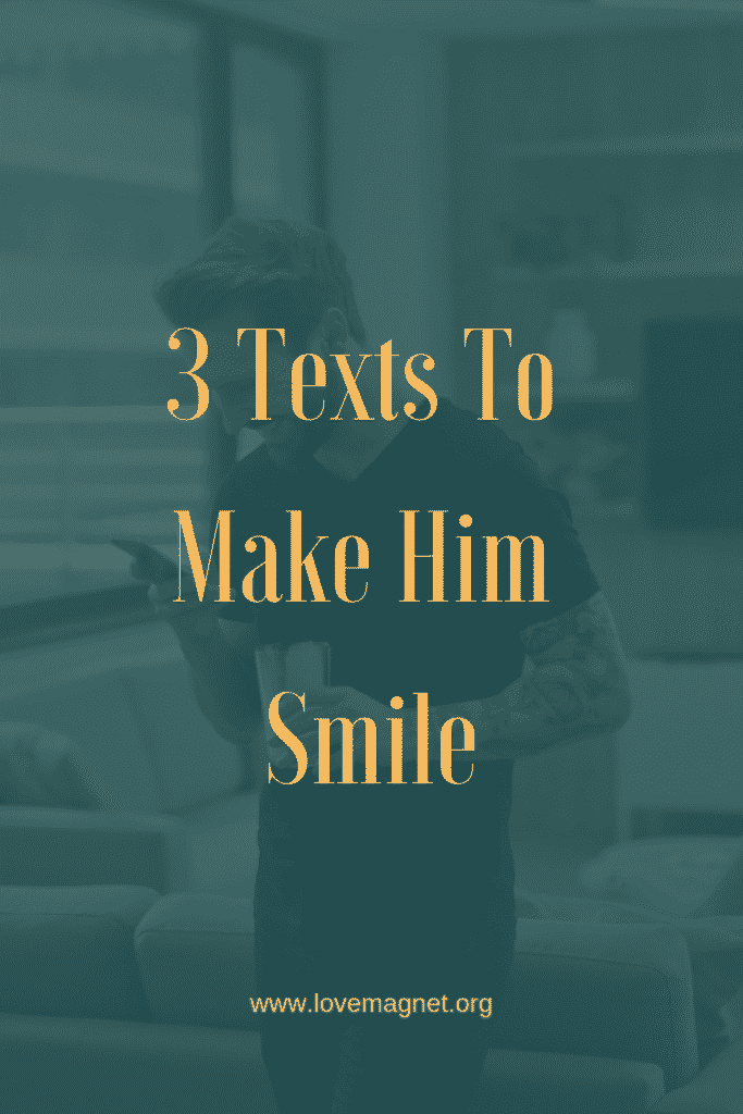 3 Texts To Make Him Smile Love Texts For Him Good Morning Texts