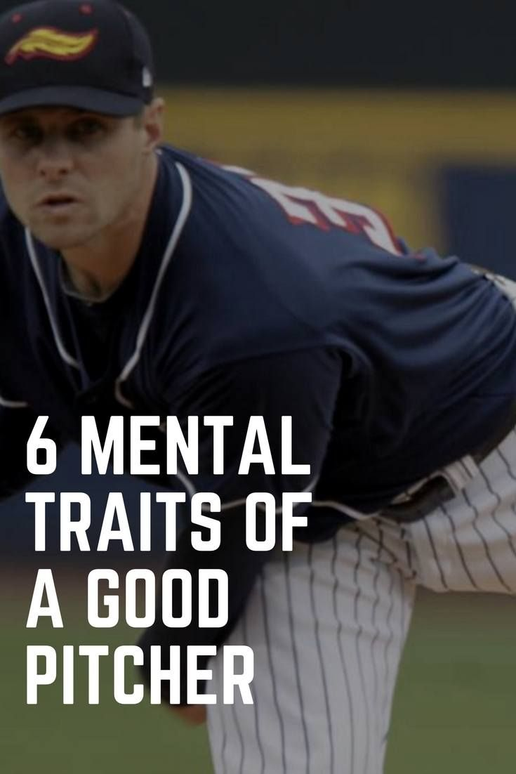 6 Mental Traits of Good Pitchers | Neat stuff | Pinterest