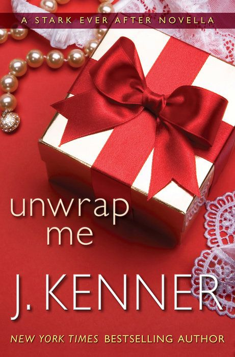 """Unwrap Me: A Stark Ever After Novella"" by J. Kenner   From New York Times bestselling author J. Kenner comes an electrifying holiday eBook novella. In Unwrap Me, fan favorites Damien Stark and Nikki Fairchild get ready for Christmas—and this year they're both on the very naughty list."