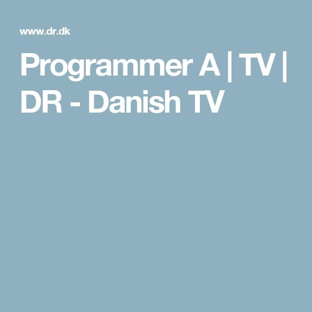 Programmer A | TV | DR - Danish TV