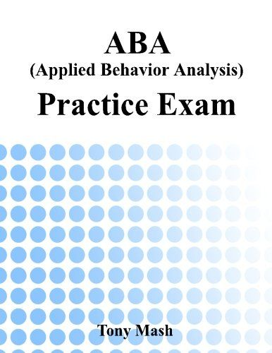 Aba Applied Behavior Analysis Practice Exam Createspace
