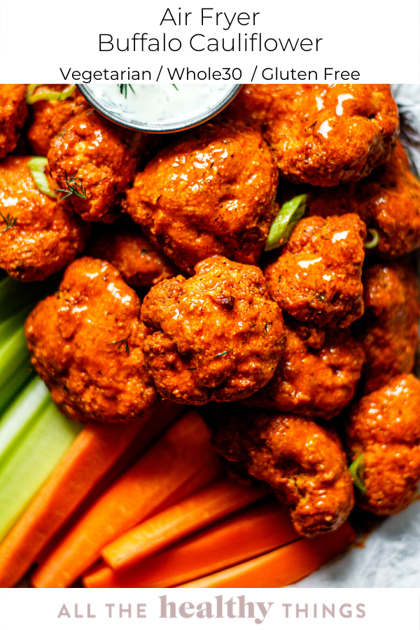 Air Fryer Buffalo Cauliflower All the Healthy Things