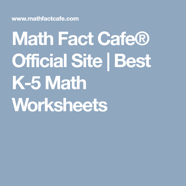 Math Fact Cafe® Official Site | Best K-5 Math Worksheets | Maths ...