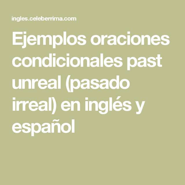 Ejemplos oraciones condicionales past unreal (pasado irreal) en ...