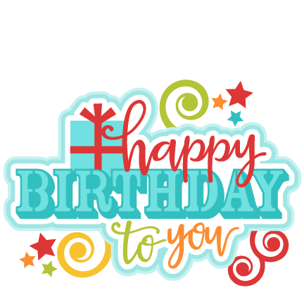 happy birthday to you title svg scrapbook cut file cute clipart rh pinterest com