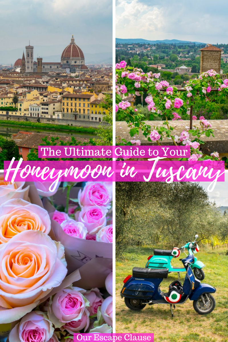 How To Plan The Perfect Honeymoon In Tuscany