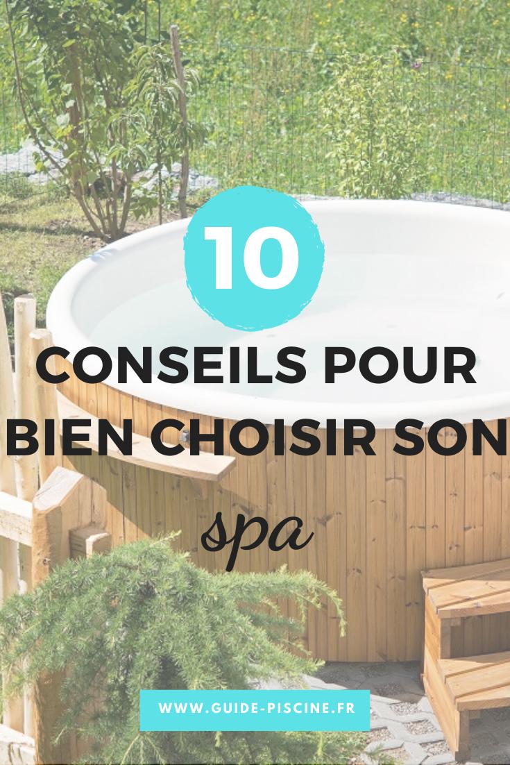 10 Conseils Pour Bien Choisir Son Spa Spa Spa Jacuzzi Piscine