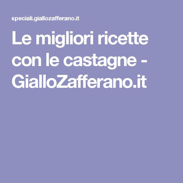 Le migliori ricette con le castagne - GialloZafferano.it