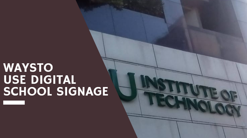 Ways To Use Digital School Signage School Signage Signage Acrylic Signage