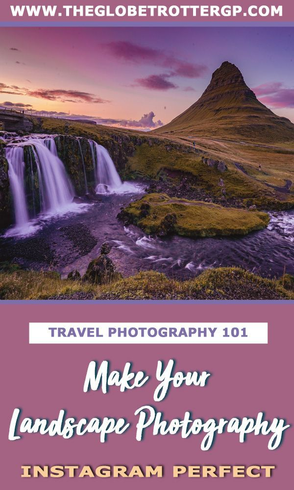 Easy Landscape Photography Tips to Take Instagram-Perfect Photos Every Time #landscapephoto