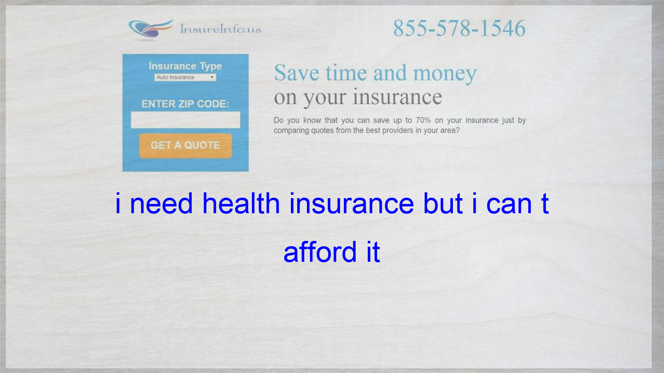 I Need Health Insurance But I Can T Afford It With Images