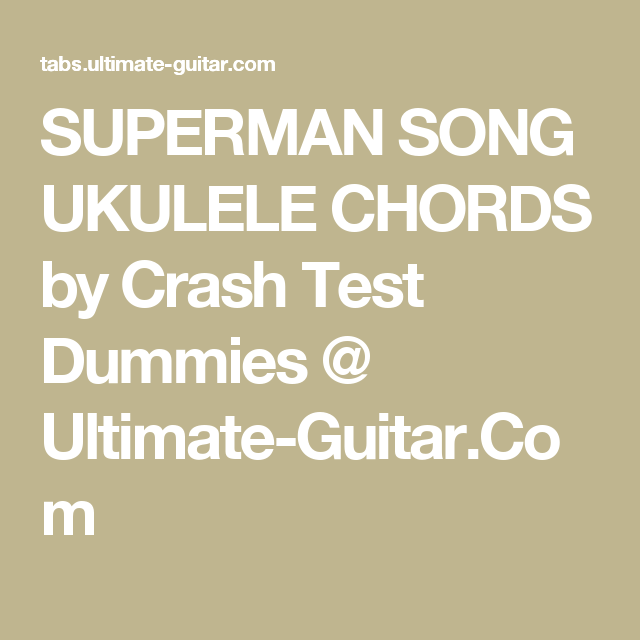 Superman Song Ukulele Chords By Crash Test Dummies Ultimate Guitar
