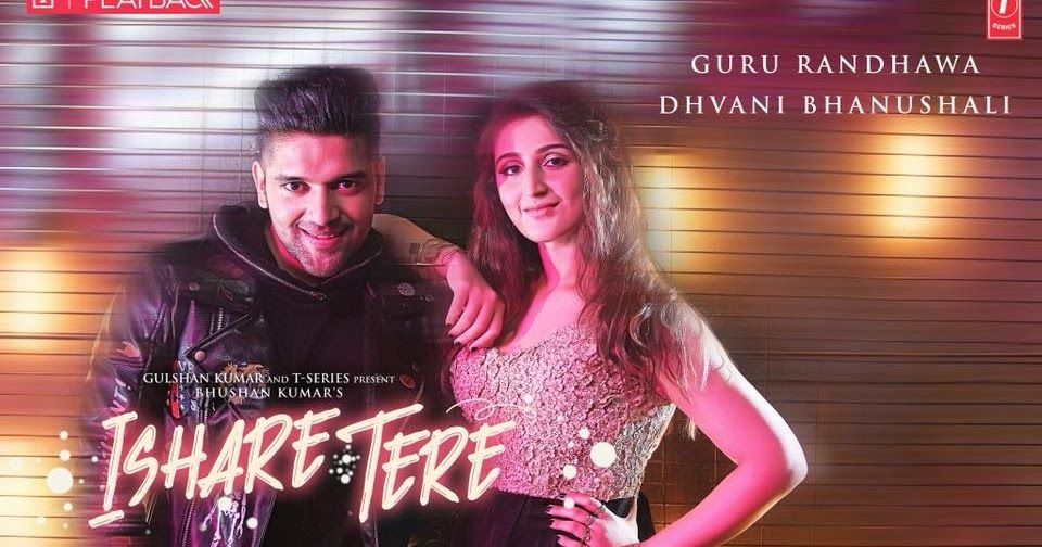 Hitmaker Guru Randhawa Is Back With Ishare Tere Featuring The Melodious Vocals Of Female Artist Dhvani Bhanushali Song Ishar Mp3 Song Mp3 Song Download Songs