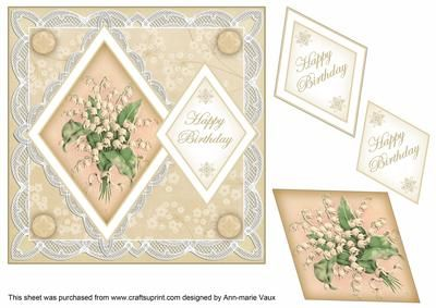 Lily of Valley Happy Birthday 7in Double Diamond Topper on Craftsuprint designed by Ann-marie Vaux - I have designed this 7in topper for your cards to be easy and quick. Simply cut out the base and attach to your card, then using 3D foam, build up the diamond layers, remembering the sentiment diamond overlaps alittle to the picture. Add your own bow or /and glitter to finish, however the card is so pretty you can leave it as it is and people will think you have spent a ages making ...