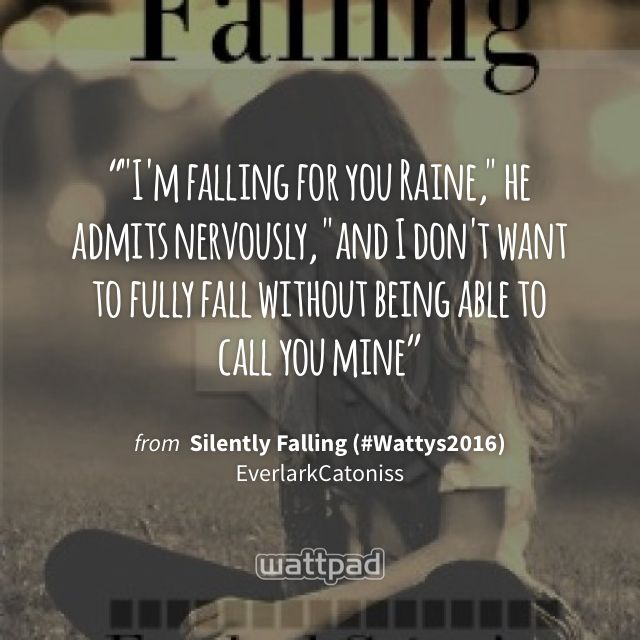 Silently Falling - Chapter Twenty Eight | Quotes | Wattpad, Sharing