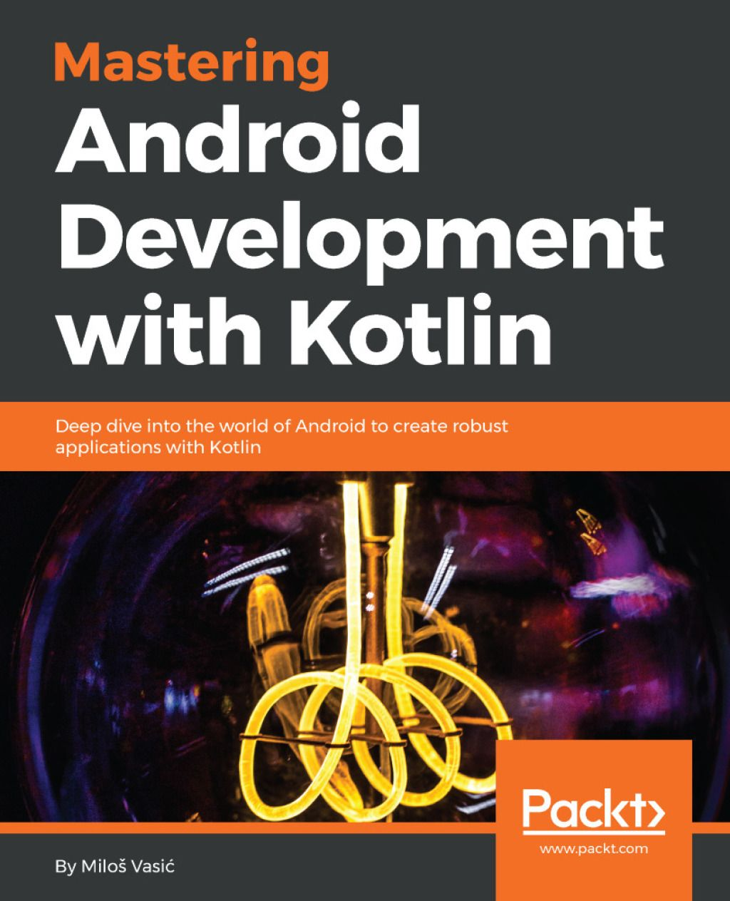 Mastering Android Development with Kotlin (eBook) | Products