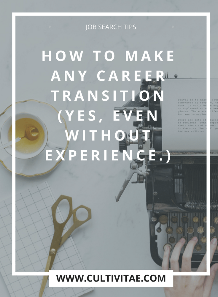 Resume For First Job No Experience Inspiration 6 Tips On How To Make A Career Transition Without The Experience .
