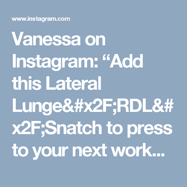 Exercises Vanessa On Instagram Add This Lateral Lunge RDL Snatch To Press