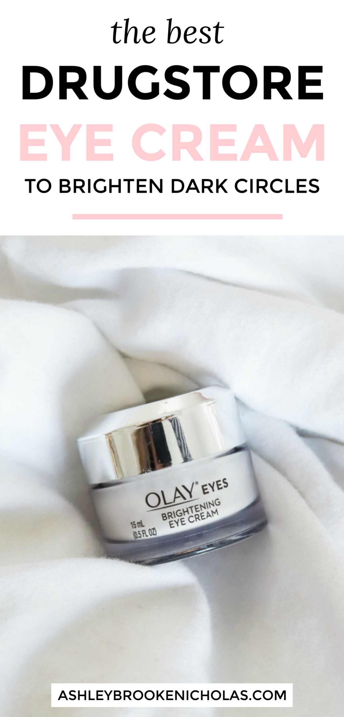How To Get Rid Of Dark Circles The Best Drugstore Eye Cream From