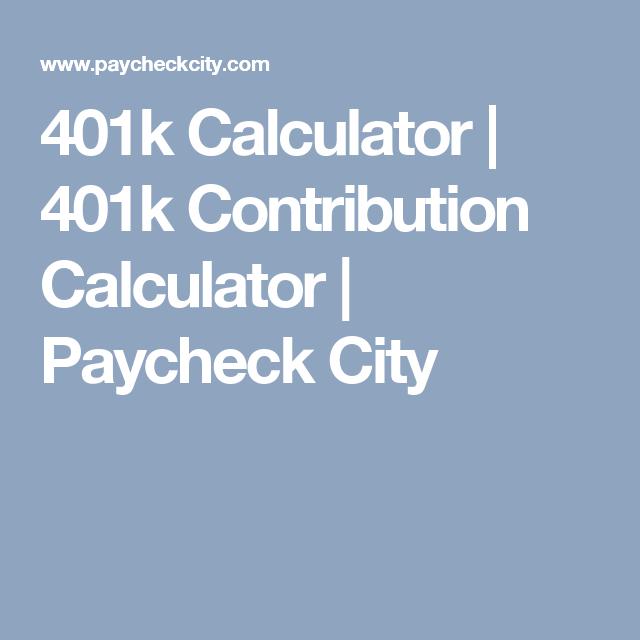 401k Calculator | 401k Contribution Calculator | Paycheck City | Job ...