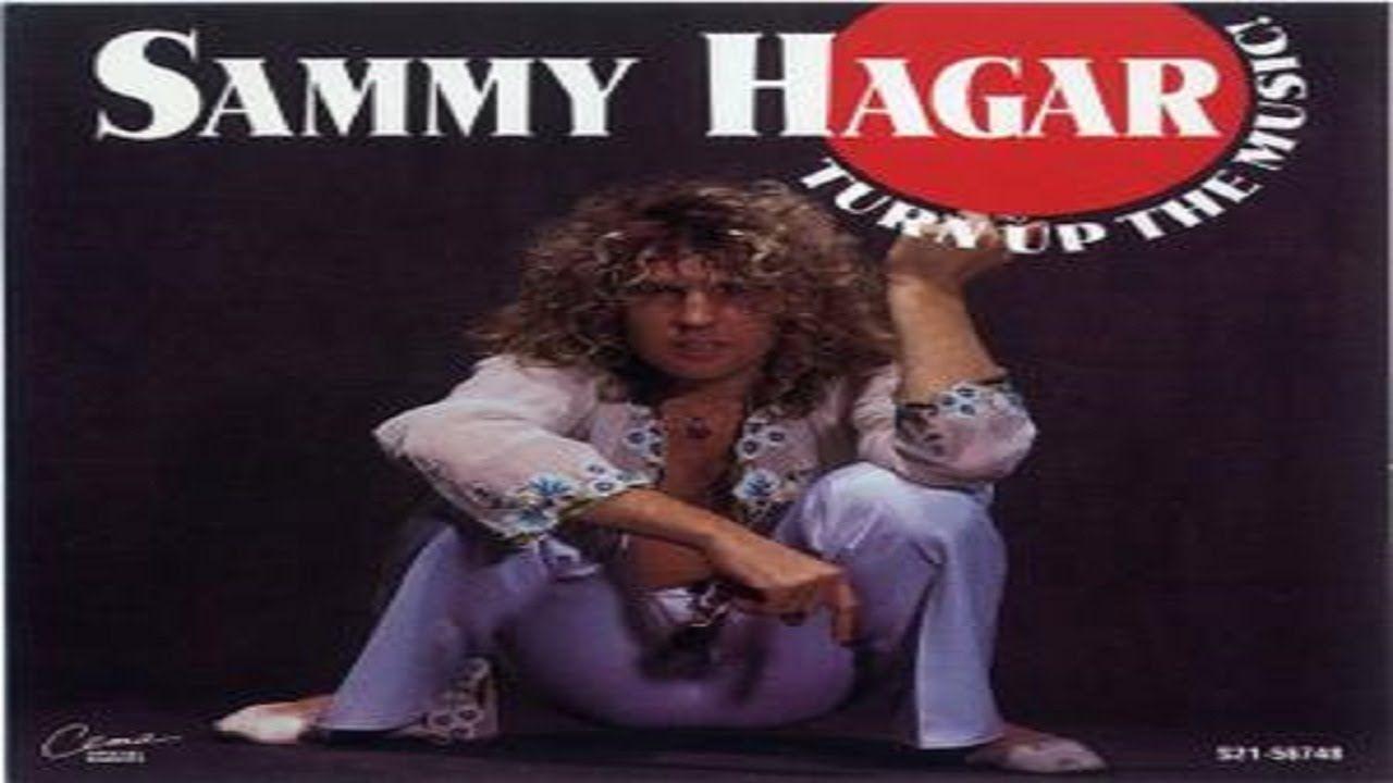 Sammy Hagar Turn Up The Music 1977 Remastered Hq Sammy Hagar Rock And Roll Fantasy Red Rocker