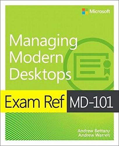 Read Download Exam Ref Md101 Managing Modern Desktops Free Epub Mobi Ebooks Download Books Free Reading Ebook