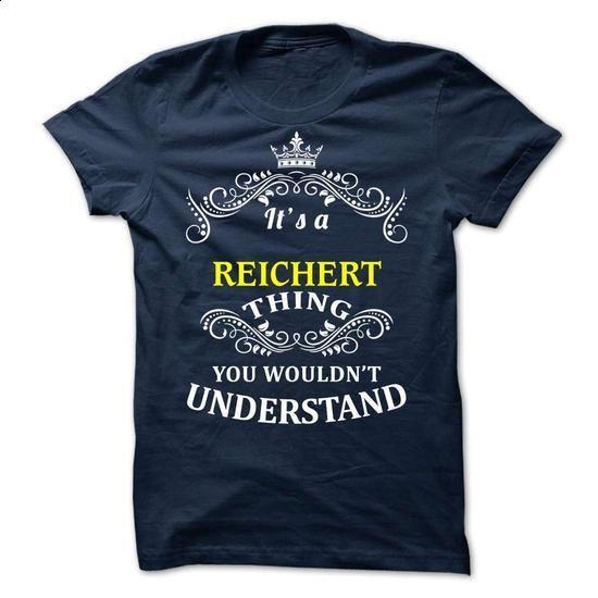 REICHERT-  it is - #wet tshirt #comfy sweatshirt. I WANT THIS => https://www.sunfrog.com/Valentines/-REICHERT--it-is.html?68278