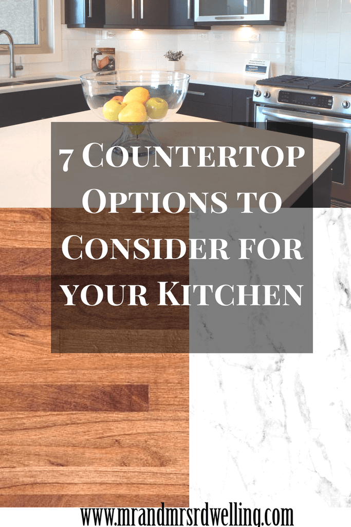 7 Countertop Options To Consider In Your Kitchen   Mr. U0026 Mrs. R