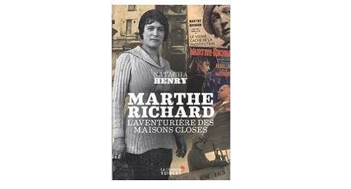 70 ans avant le vote de la loi d'abolition de la prostitution, une femme, Marthe Richard, avait défendu avec charisme et détermination la fermeture des maisons closes. La «loi Marthe Richard» de …