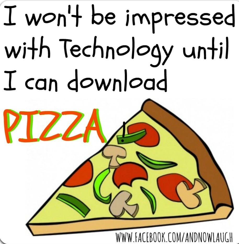 Pin By Pizzaovens Com Oven Distribu On Food Related Pizza Quotes Pizza Funny Technology Quotes