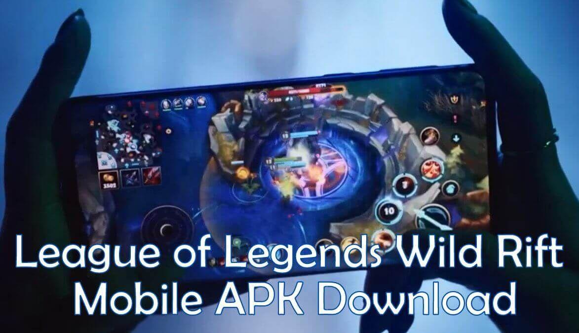 League Of Legends Wild Rift Apk V1 0 0 Obb Data For Android Lol Mobile October 2019 League Of Legends Legend League
